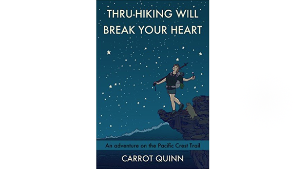 Thru Hiking Will Break Your Heart: A Book Review