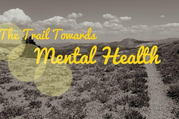 The Trail Towards Mental Health