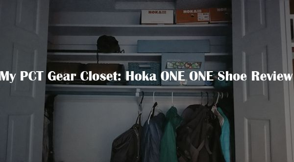 My PCT Gear Closet: Hoka ONE ONE Shoe Review