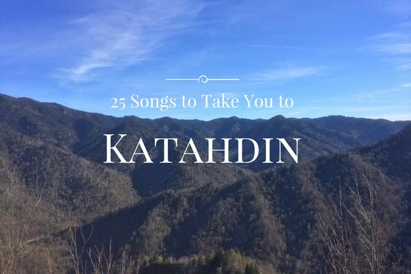 25 Songs to Take You to Katahdin