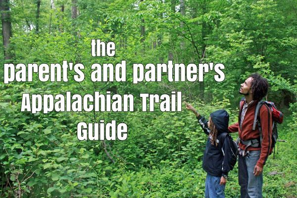 The Parent's and Partner's Appalachian Trail Guide