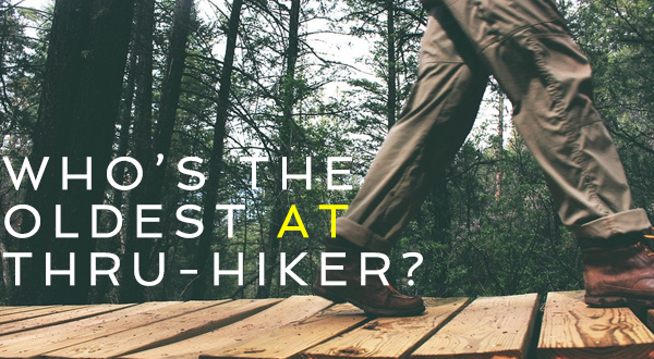 Who Was the Oldest Appalachian Trail Thru-Hiker?