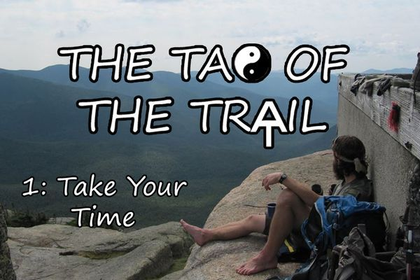 The Tao of the Trail 1: Take Your Time