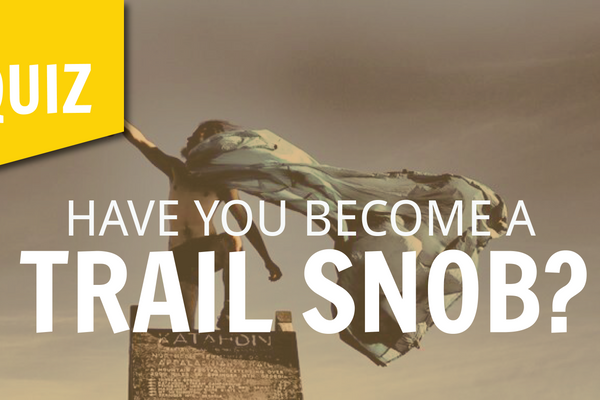 Quiz: Have you become a Trail Snob?