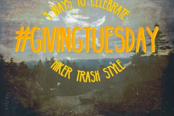 4 Ways To Celebrate #GivingTuesday, Hiker Trash Style