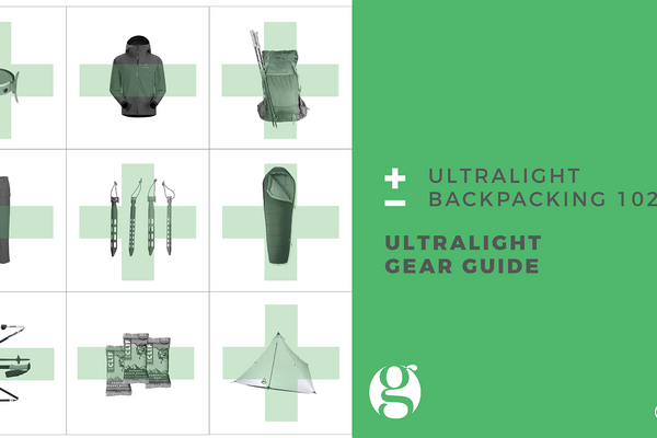 Ultralight Backpacking 102: The Gear Guide