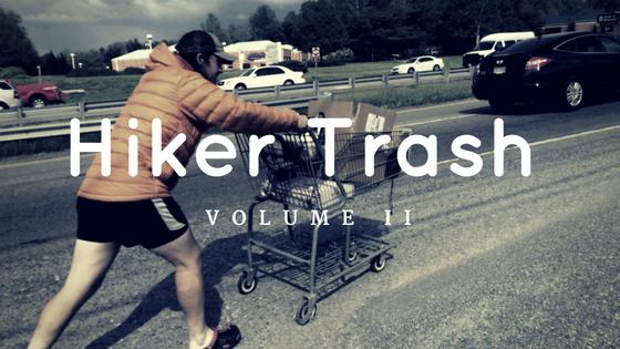 Hiker Trash Stories Vol. II