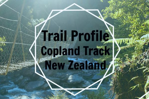 Trail Profile: The Copland Track, New Zealand