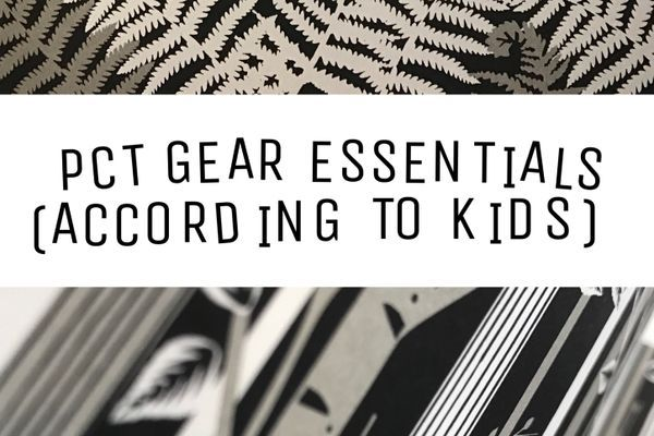 PCT Gear Essentials (According To Kids)