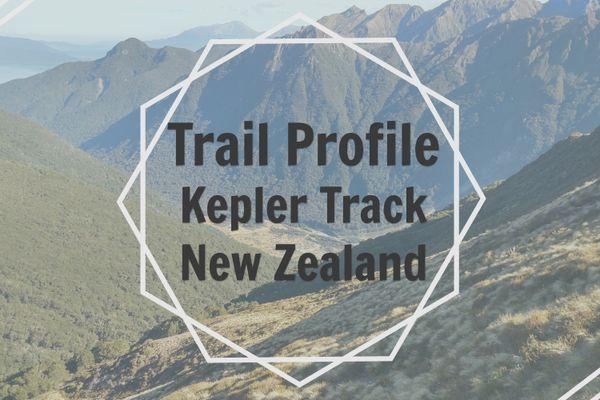 Trail Profile: Kepler Track, New Zealand