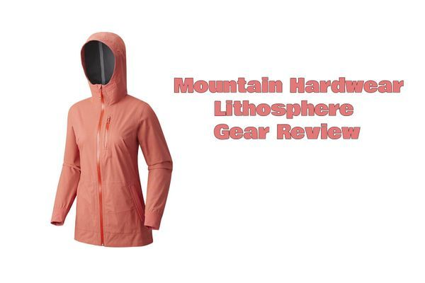 Gear Review: Mountain Hardwear Lithosphere