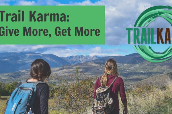 The Trail Karma Initiative: Give More, Get More