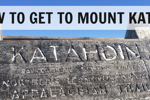 Starting SOBO: How to Get to Mount Katahdin
