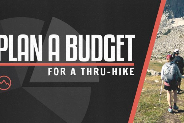 How to Plan a Budget for Your Thru-Hike: A Step-by-Step Guide