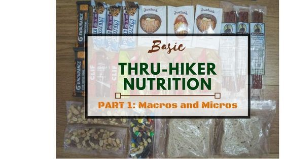 Basic Thru-Hiker Nutrition Part 1: Macros and Micros
