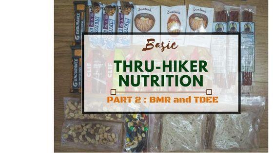 Basic Thru-Hiker Nutrition Part 2: BMR and TDEE