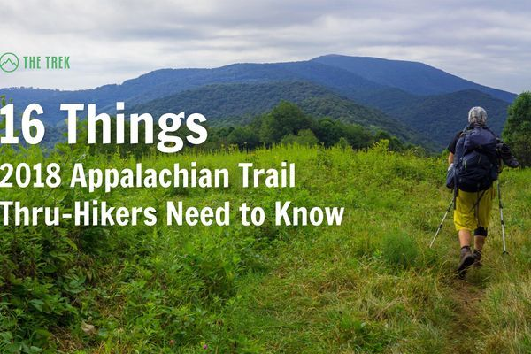 16 Things 2018 Appalachian Trail Thru-Hikers Need To Know