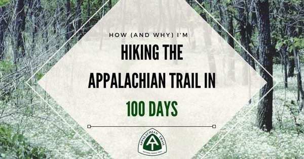 How (and Why) I'm Hiking the Appalachian Trail in 100 Days