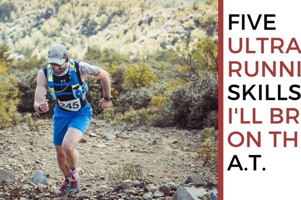 Five Ultrarunning Skills I'll Bring on the AT