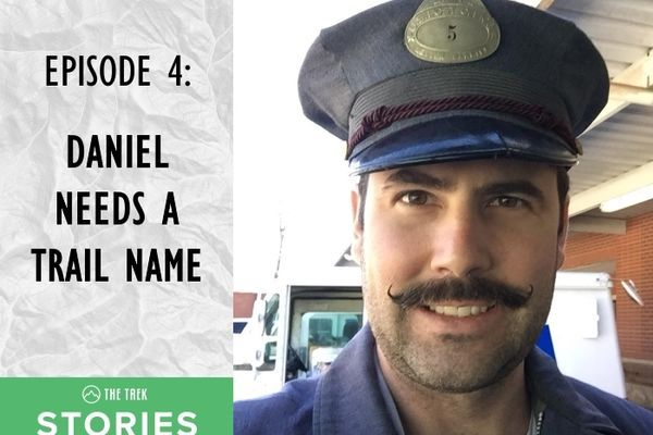 Stories from the Trail Episode 4: Daniel Needs a Trail Name