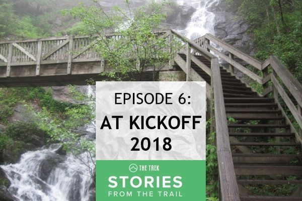 Stories From The Trail Episode 6 – AT Kickoff 2018