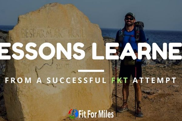 Lessons Learned From a Successful FKT Attempt