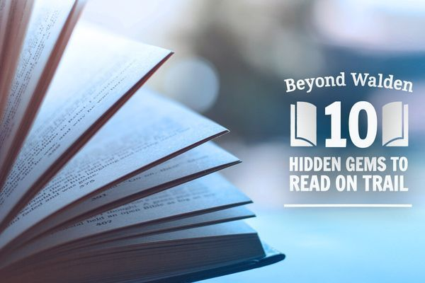 Beyond Walden: 10 Hidden Gems to Read on Trail