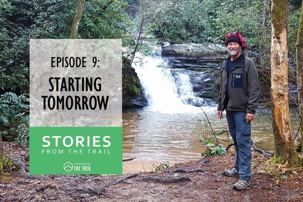 Stories from the Trail #9 – Starting a Thru-Hike Tomorrow