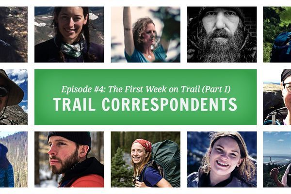 Trail Correspondents Episode #4: The First Week on Trail (Part I)