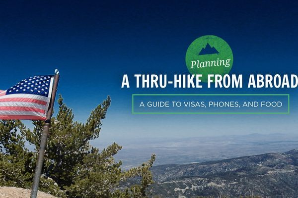 Planning a Thru-Hike from Abroad: A Guide to Visas, Phones, and Food