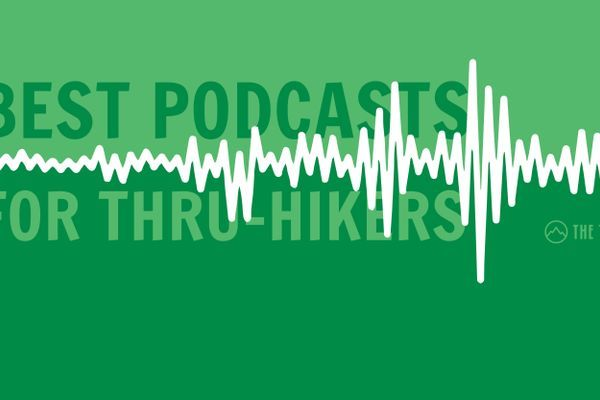 20 of the Best Podcasts for Thru-Hikers