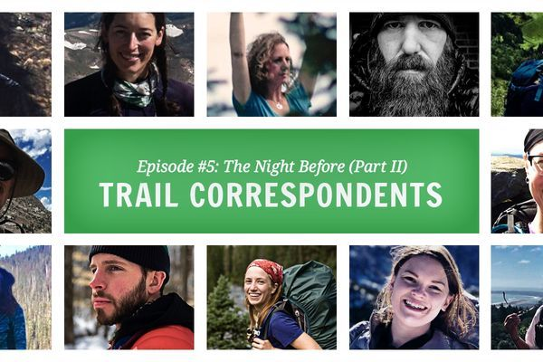 Trail Correspondents Episode #5: The Night Before (Part 2)