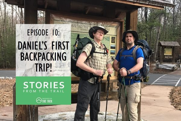 Stories From The Trail Episode 10 – Daniel's First Backpacking Trip!