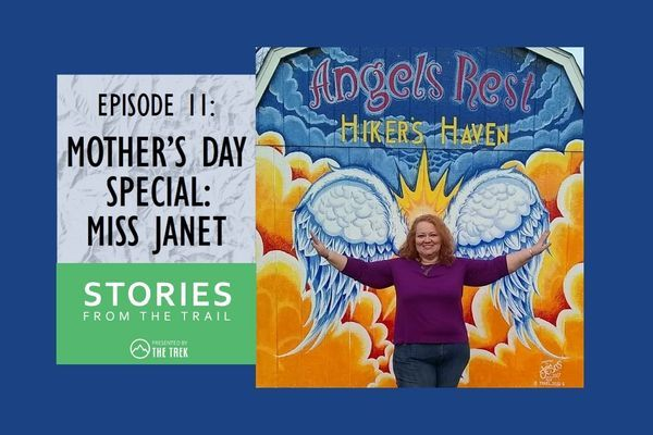 Stories From The Trail Ep 11 – Mother's Day Special: Miss Janet