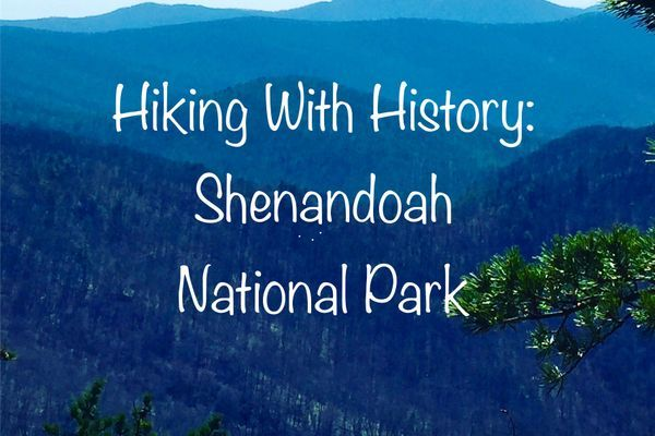 Hiking with History: Shenandoah National Park