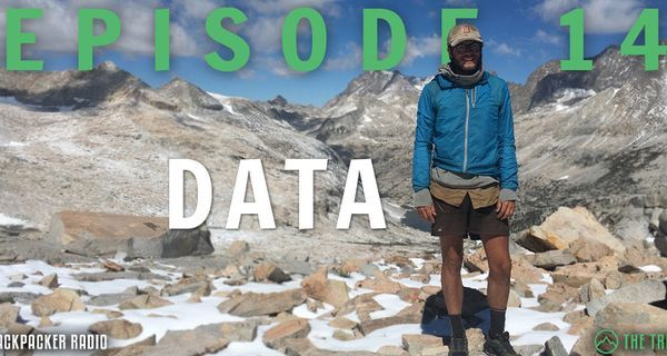 Backpacker Radio Episode #14: Data, Chaunce Gets Covered in Poo, and the LWCF
