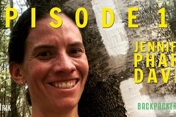 Backpacker Radio Episode 15: Jennifer Pharr Davis, The Best Thru-Hiking Backpacks, and Clothes on the PCT