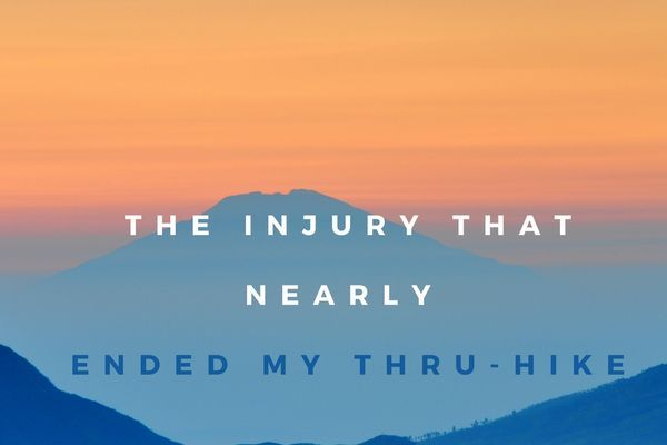 The Injury That Nearly Ended My Thru-Hike