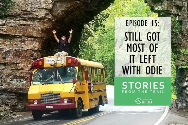 Stories From The Trail Ep. 15 – Still Got Most Of It Left with Odie