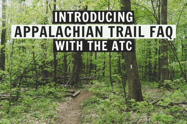Introducing Appalachian Trail FAQ with the ATC