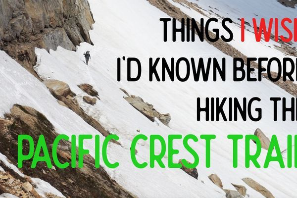 Things I Wish I'd Known Before Hiking the Pacific Crest Trail