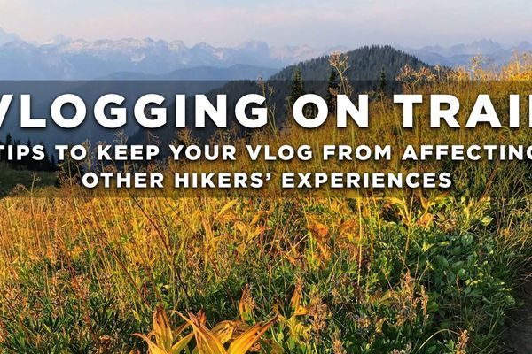 Vlogging Etiquette: How to Document Your Hike Without Making a Scene
