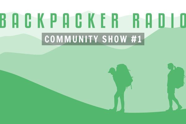 Backpacker Radio Community Show #1: Advice to Prospective Thru-Hikers