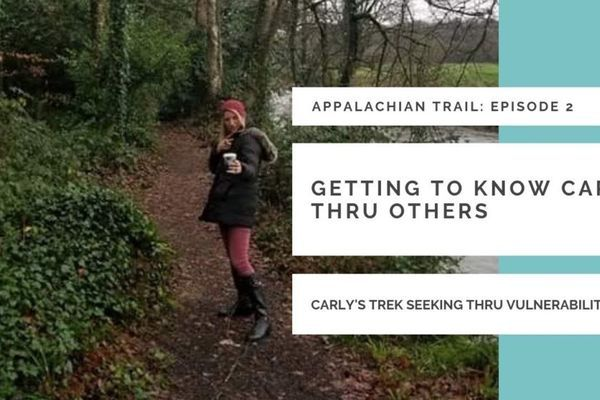 Carly's 2019 Appalachian Trail Vlog #2: Getting to Know Carly Thru Others
