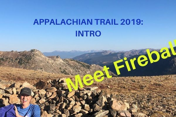 Fireball's 2019 Appalachian Trail Updates – #1 Intro