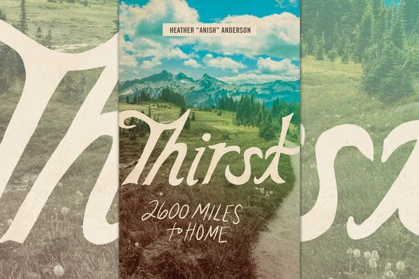 "Excerpt from Heather 'Anish' Anderson's ""Thirst: 2600 Miles to Home"" (Plus Your Chance for a FREE Copy)"