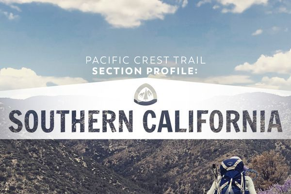 Pacific Crest Trail Section Profile: Southern California