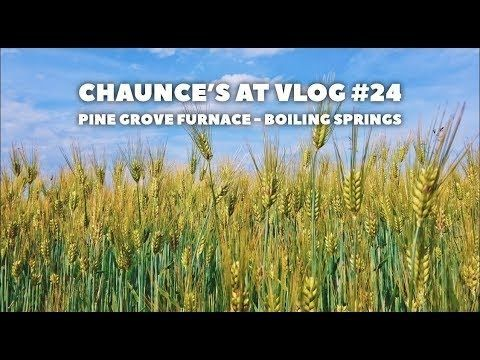 Chaunce's AT Vlog #24: Pine Grove Furnace – Boiling Springs