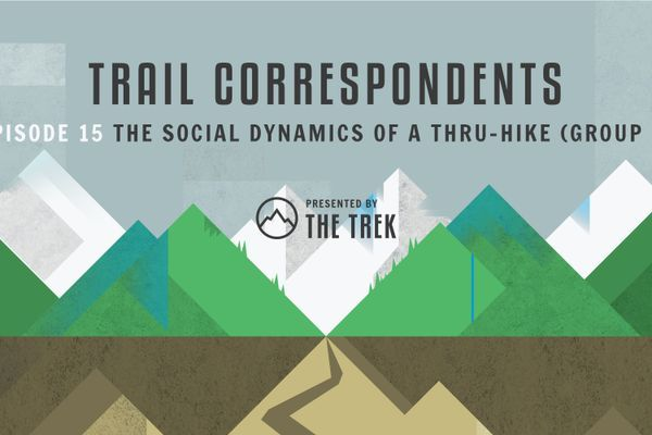 Trail Correspondents Episode #15 | The Social Dynamics of a Thru-Hike (Group 2)