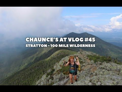 Chaunce's AT Vlog #45: Stratton – 100-Mile Wilderness